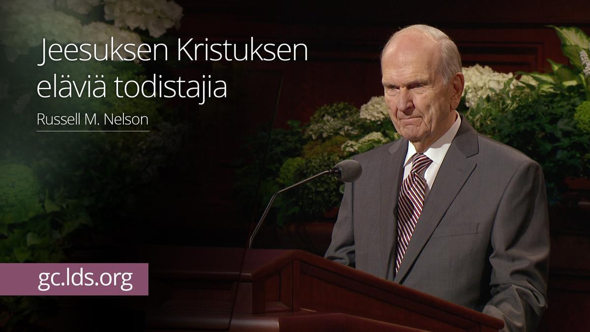 Jeesuksen Kristuksen eläviä todistajia – presidentti Nelson