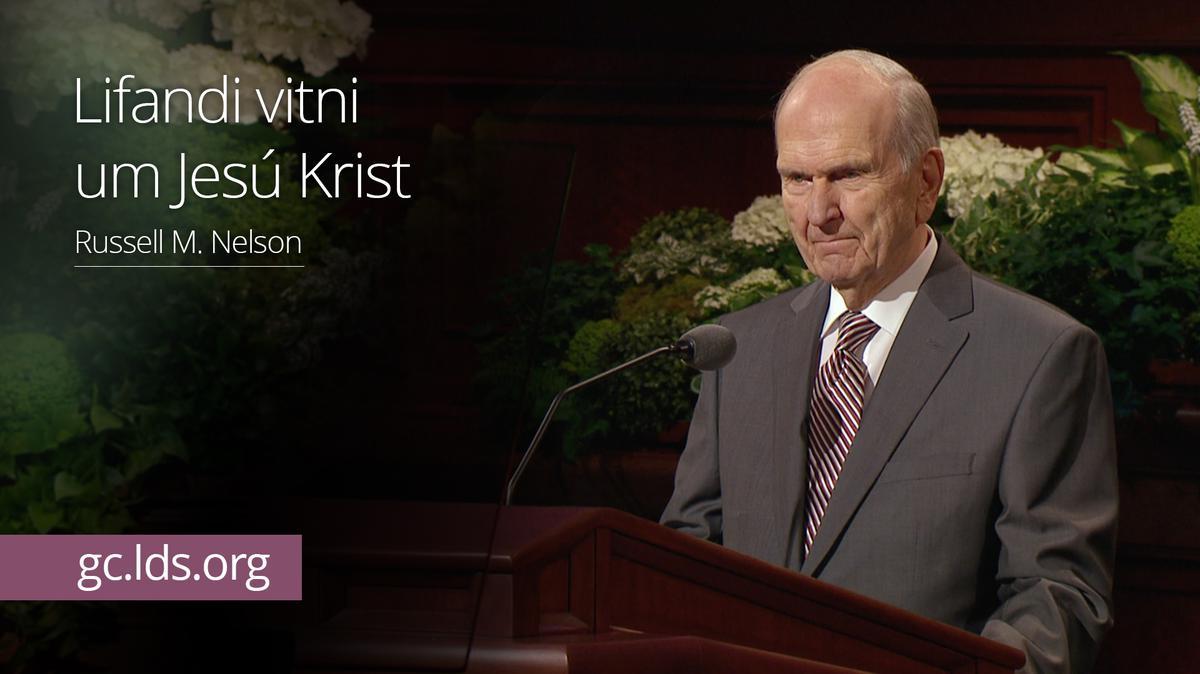 Lifandi vitni um Jesú Krist – Nelson forseti