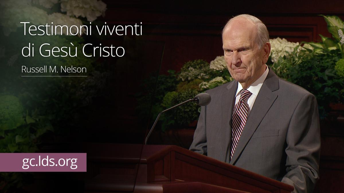 Testimoni viventi di Gesù Cristo – Presidente Nelson