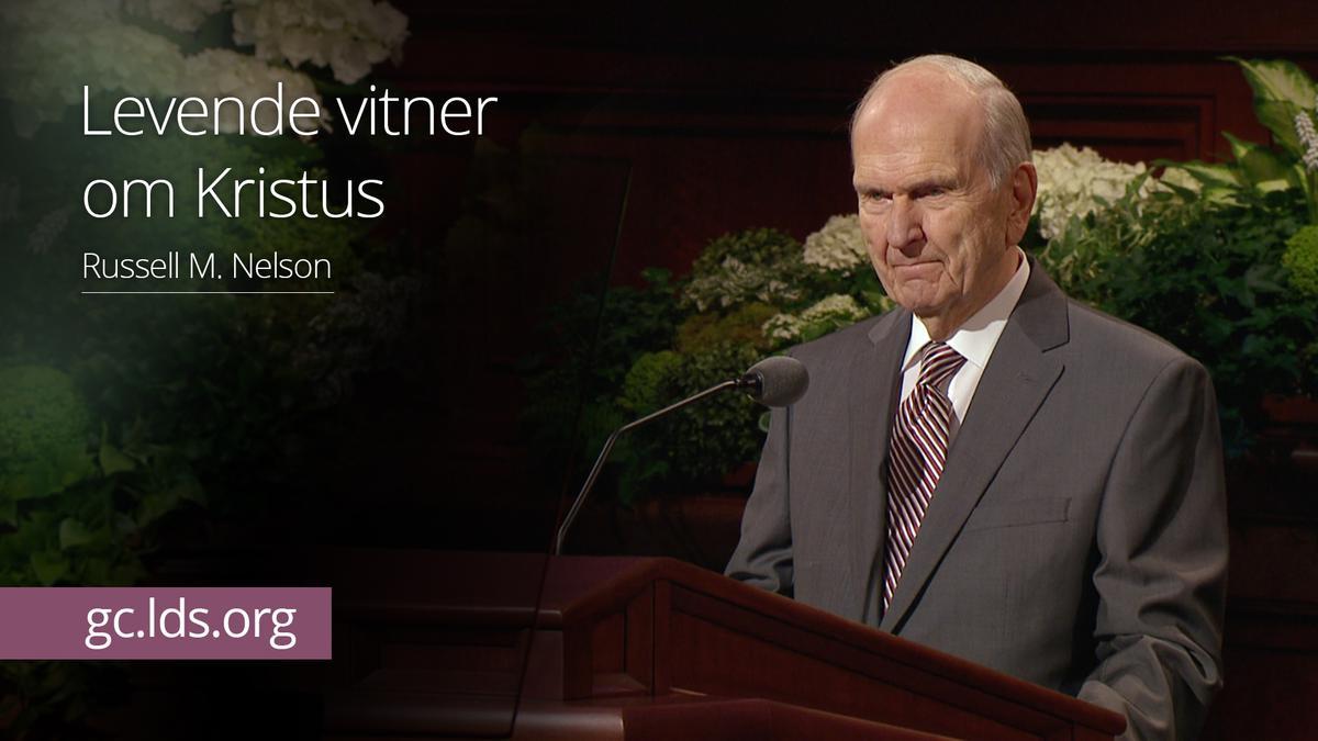 Levende vitner om Kristus – President Nelson