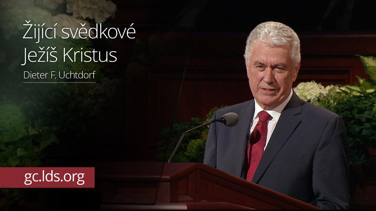 Žijící svědkové Ježíše Krista – president Uchtdorf
