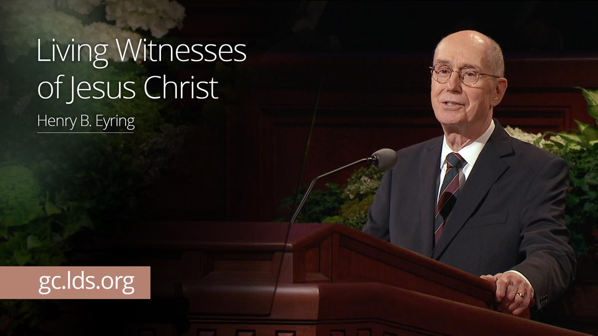 Living Witnesses of Jesus Christ – President Eyring