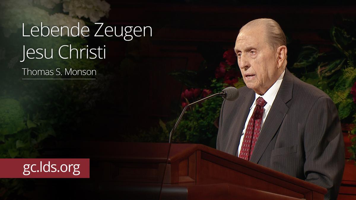 Lebende Zeugen Jesu Christi: Präsident Monson