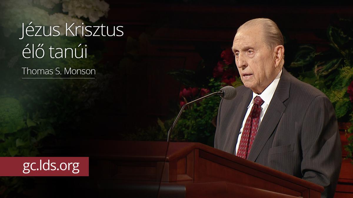Jézus Krisztus élő tanúi – Monson elnök
