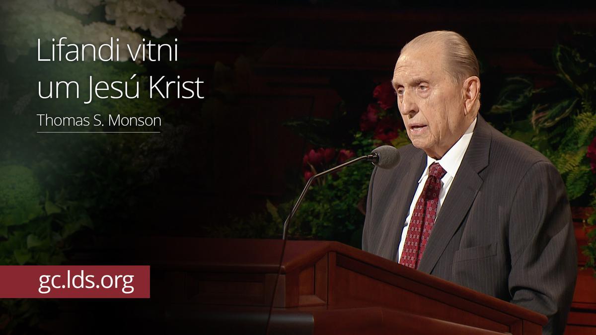 Lifandi vitni um Jesú Krist – Monson forseti