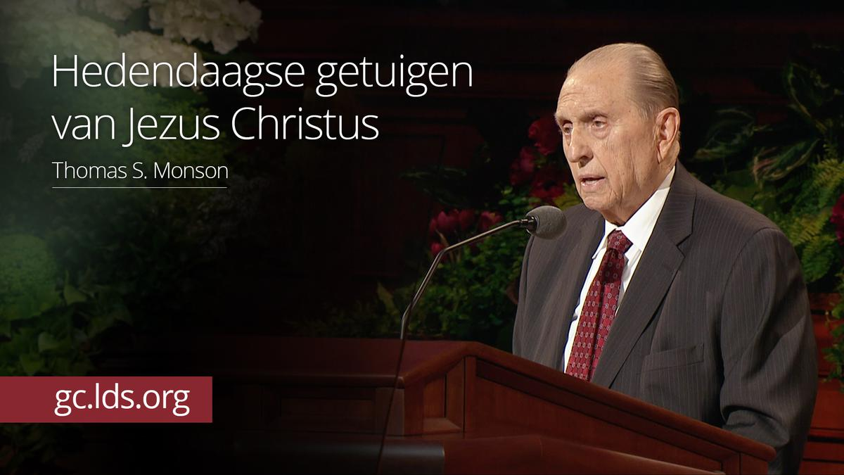 Hedendaagse getuigen van Jezus Christus – president Monson