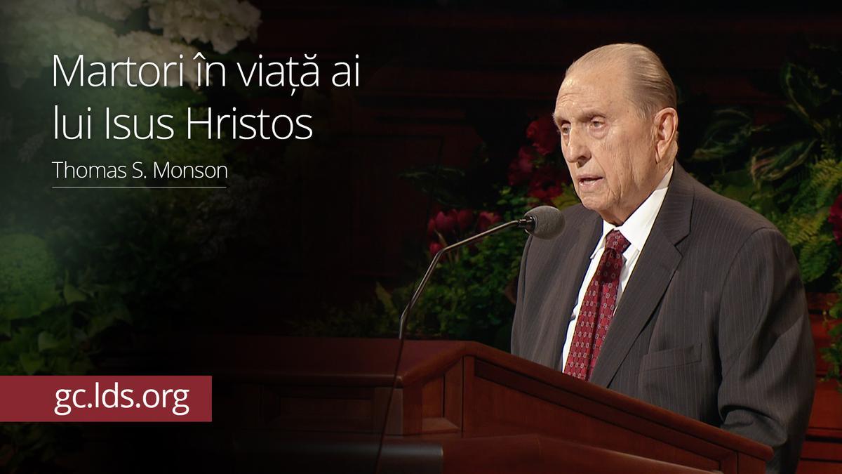 Martori în viață ai lui Isus Hristos – președintele Monson