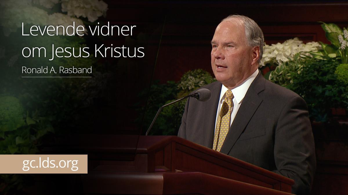 Levende vidner om Jesus Kristus – Ældste Rasband