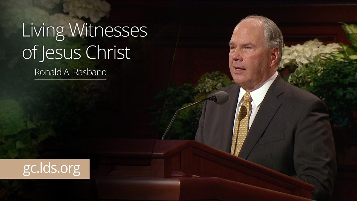 Living Witnesses of Jesus Christ – Elder Rasband