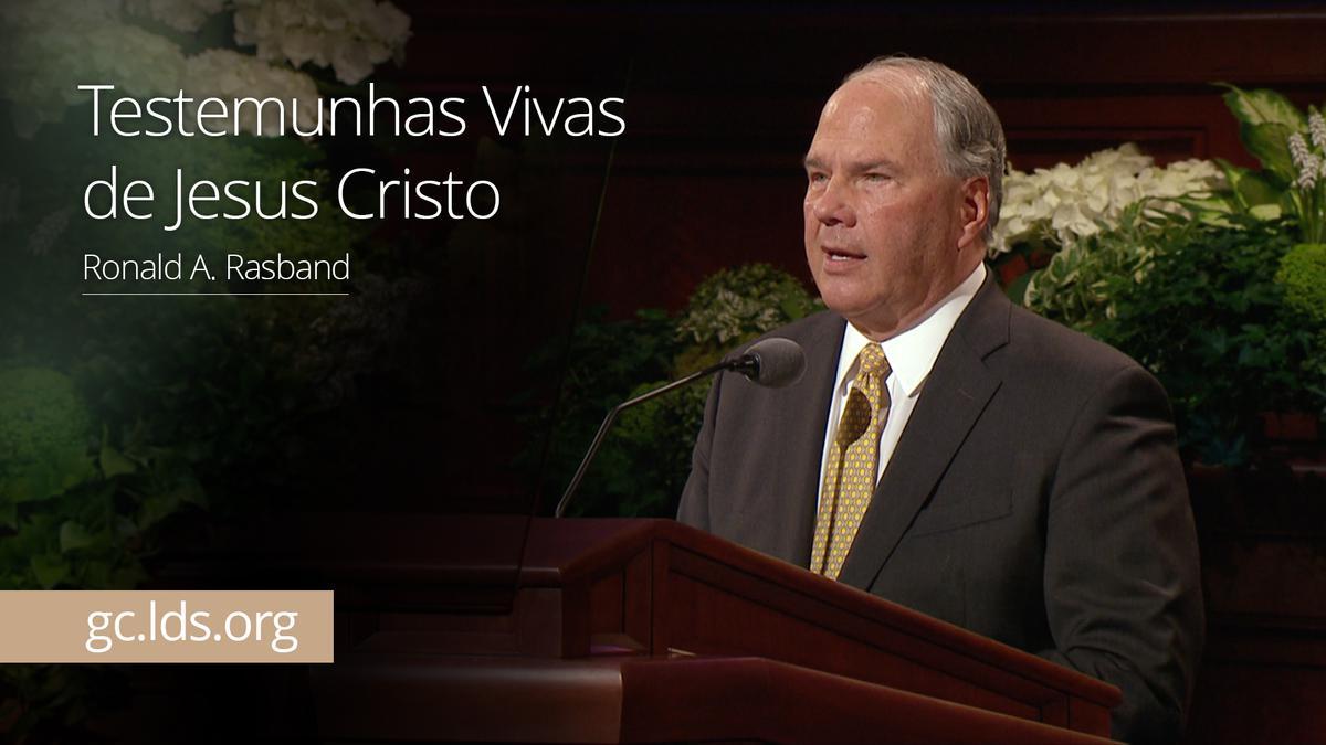 Testemunhas Vivas de Jesus Cristo – Élder Rasband