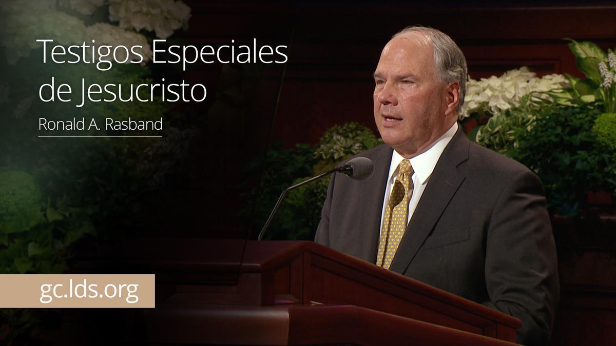 Testigos Especiales de Jesucristo – Élder Rasband