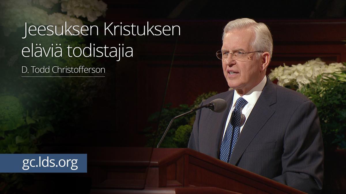 Jeesuksen Kristuksen eläviä todistajia – vanhin Christofferson
