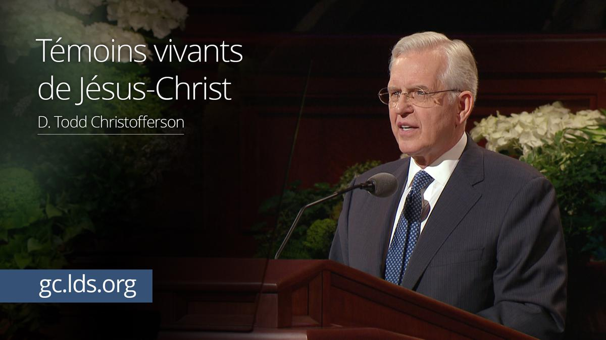 Témoins vivants de Jésus-Christ - D. Todd Christofferson
