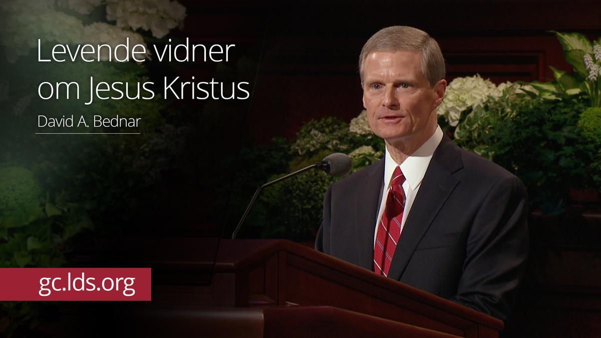 Levende vidner om Jesus Kristus – Ældste Bednar