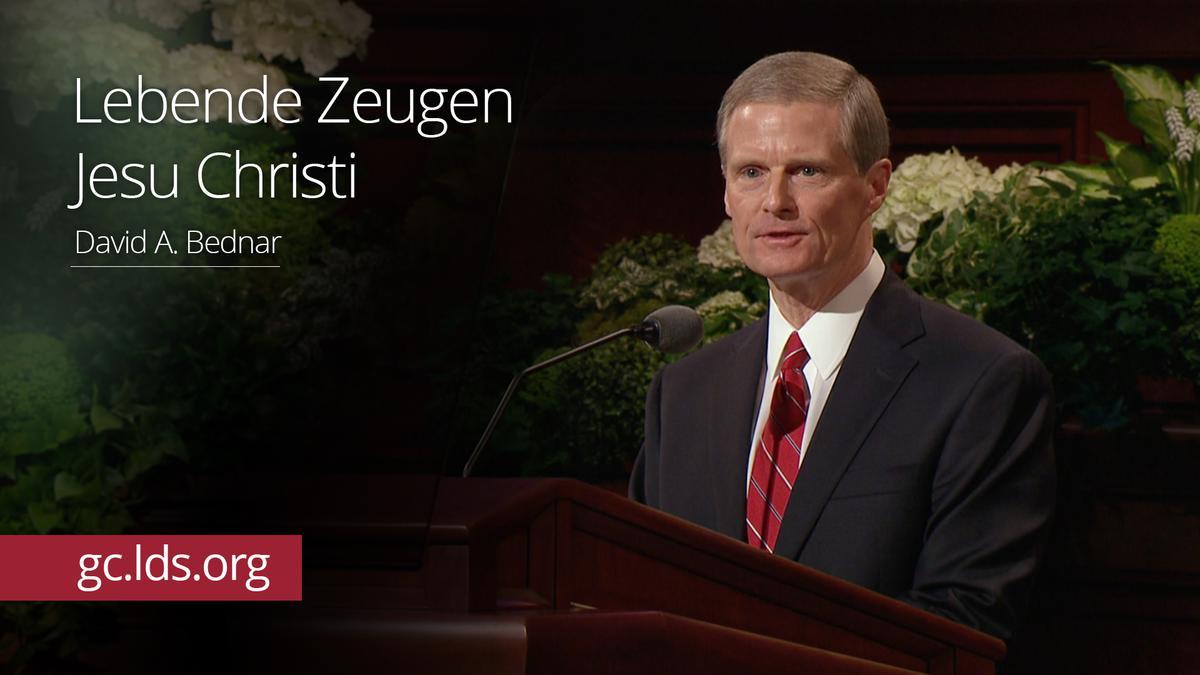 Lebende Zeugen Jesu Christi: Elder Bednar