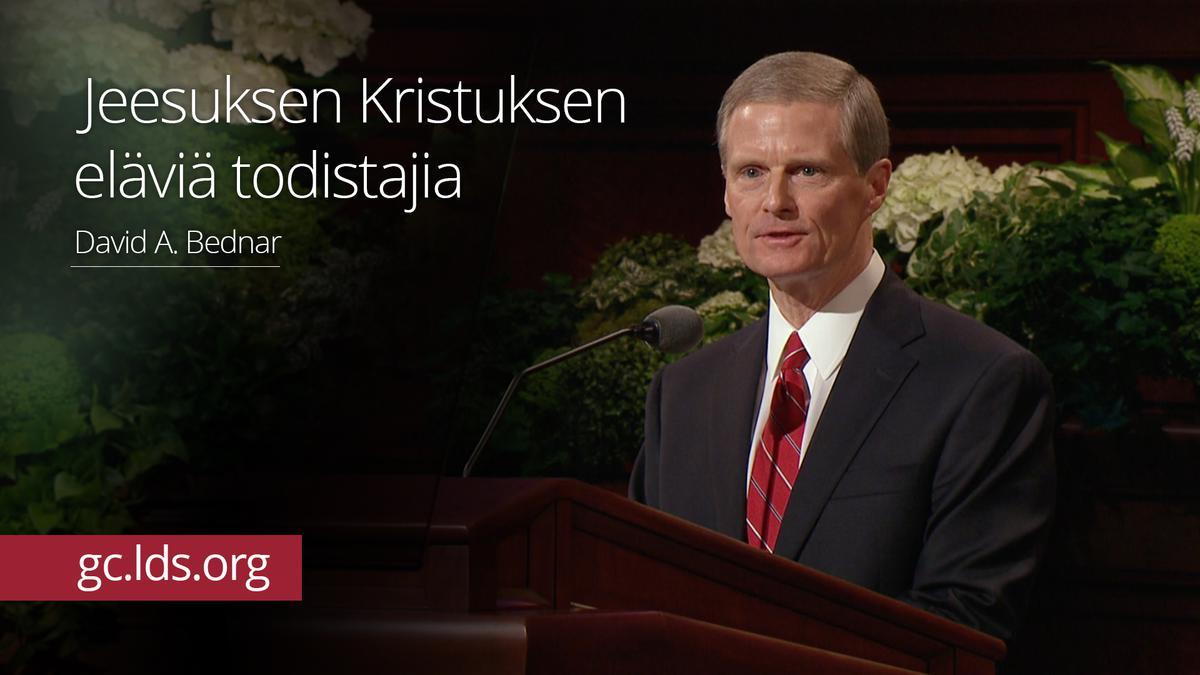Jeesuksen Kristuksen eläviä todistajia – vanhin Bednar