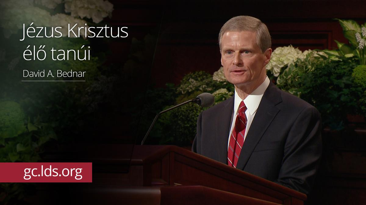 Jézus Krisztus élő tanúi – Bednar elder