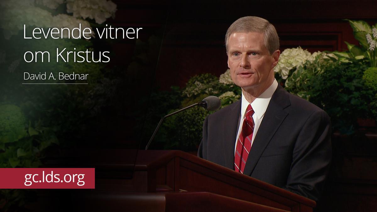 Levende vitner om Kristus –  Eldste Bednar