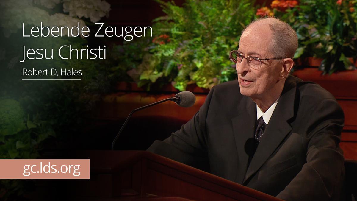 Lebende Zeugen Jesu Christi: Elder Hales