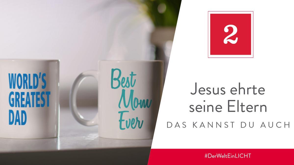 2. Dezember - Jesus ehrte seine Eltern