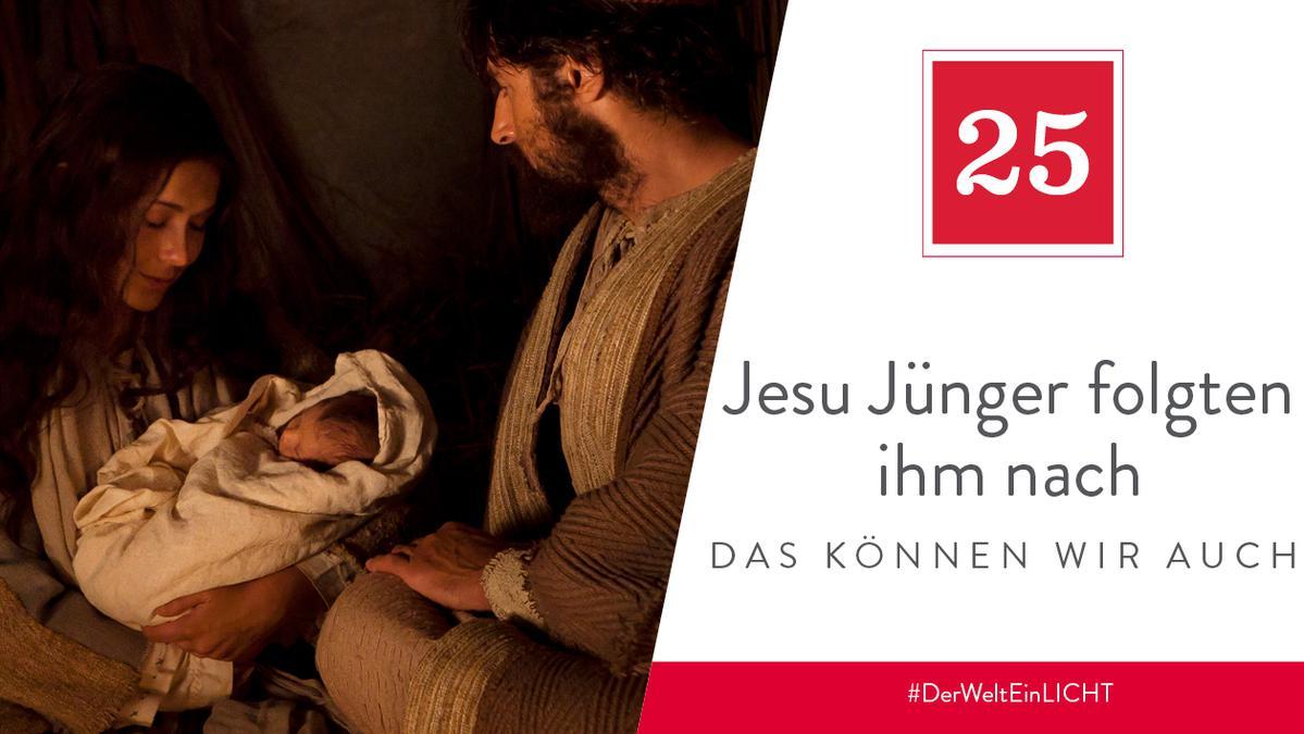 25. Dezember - Jesu Jünger folgten ihm nach – das können wir auch