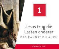 1. Dezember - Jesus trug die Lasten anderer