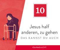 10. Dezember - Jesus half anderen, zu gehen – das kannst du auch