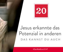 20. Dezember - Jesus erkannte das Potenzial in anderen – das kannst du auch