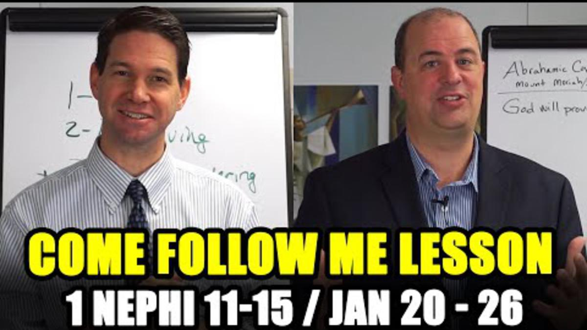 Come Follow Me: 1 Nephi 11-15 (Jan 20-26)