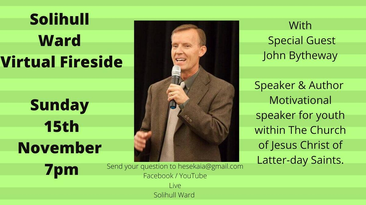 Fireside with John Bytheway - 15 November 2020 at 7pm