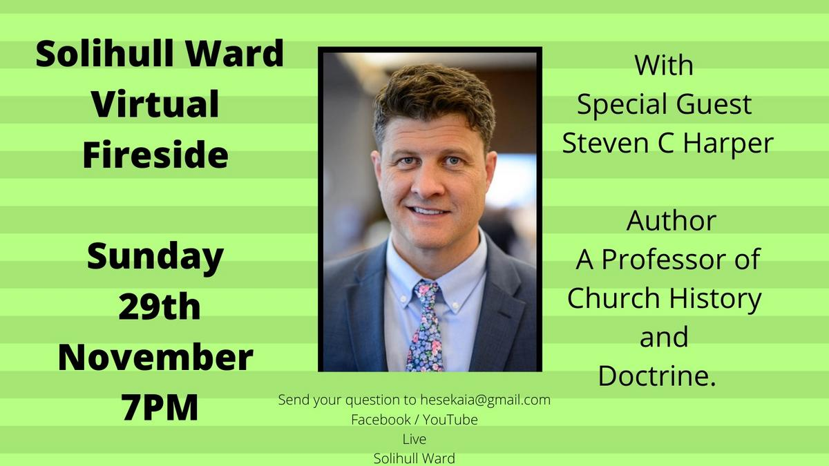 Fireside with Steven C. Harper - 29 November 2020 at 7pm