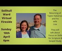 Solihull Ward Fireside - Taylor & Lisa Halverson - 18 April 2021 at 6pm
