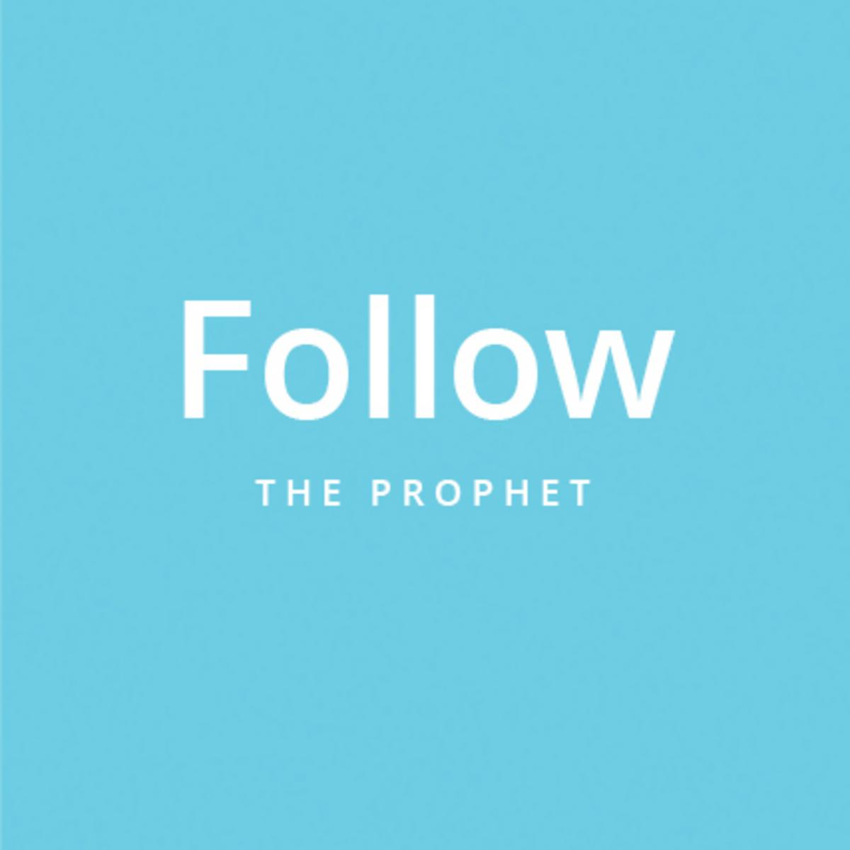 Following the prophet