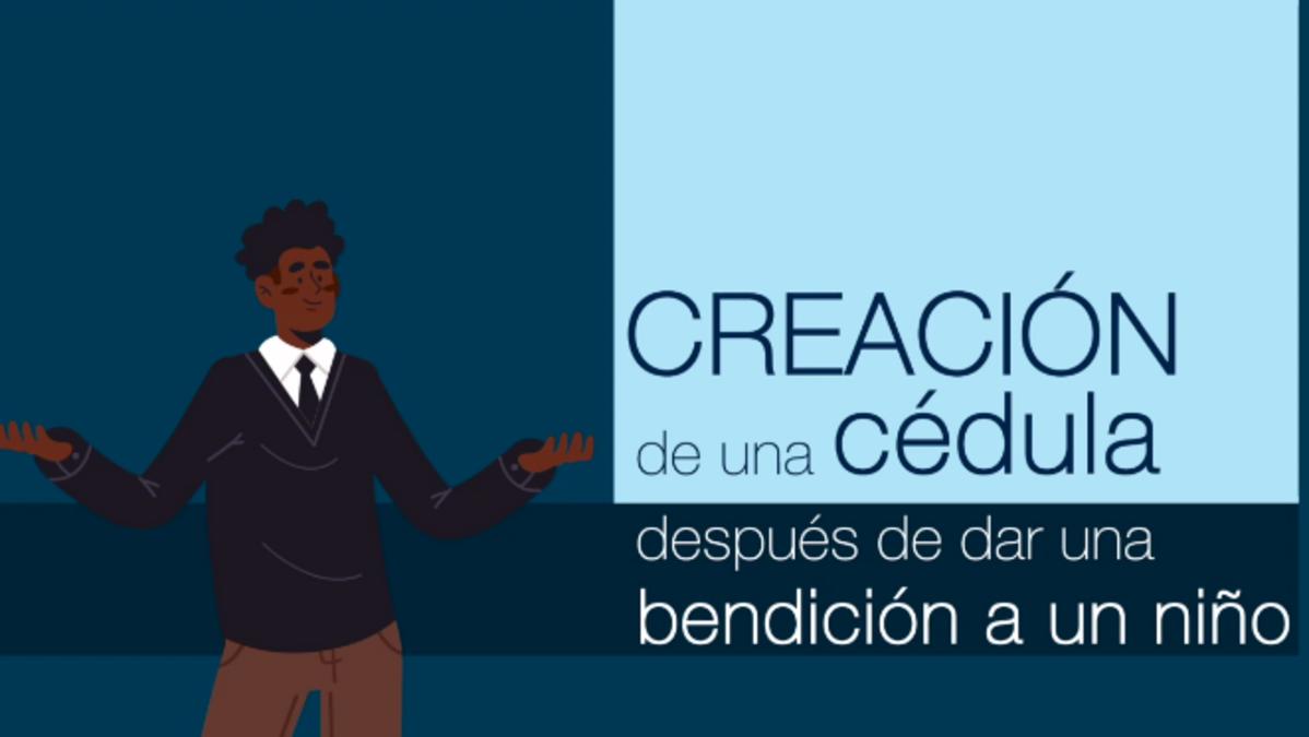 Aprende el proceso para la creación de cédula después de dar una bendición a un niño.