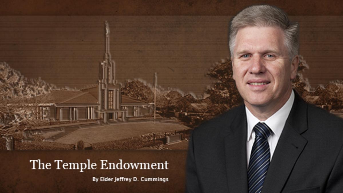 The Temple Endowment. A talk by Elder Jeffrey D. Cummings.