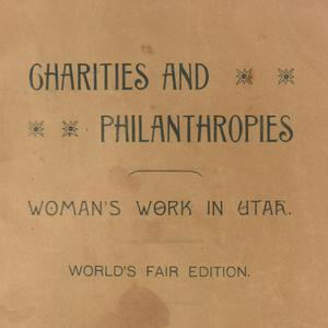 Charities and Philanthropies: Woman's Work in Utah