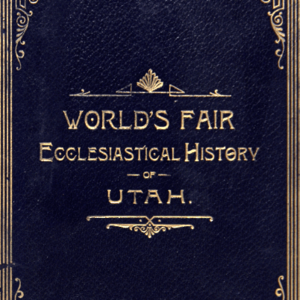 World's Fair Ecclesiastical History of Utah