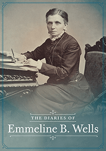 The Diaries of Emmeline B. Wells