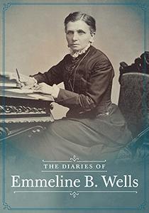 The Diaries of Emmeline B. Wells