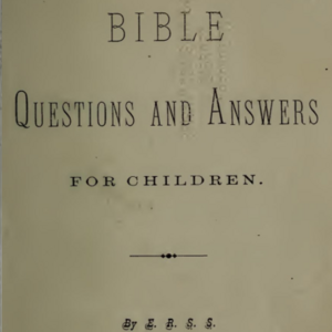 <i>Bible Questions and Answers for Children</i>