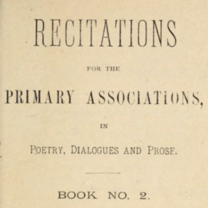 <i>Recitations for the Primary Associations, in Poetry, Dialogues and Prose. Book No. 2</i>