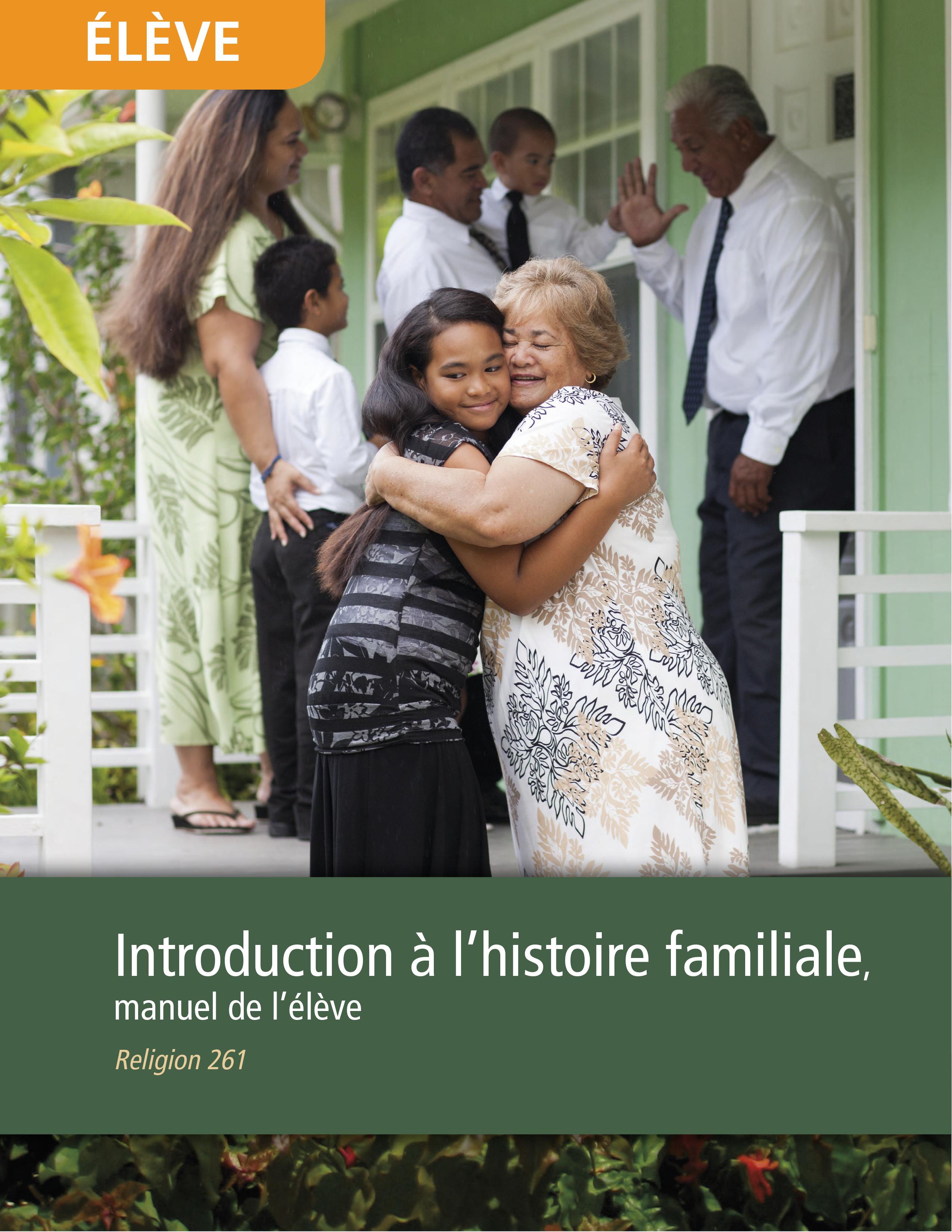 Introduction à l'œuvre de l'histoire familiale, manuel de l'étudiant (Religion 261)