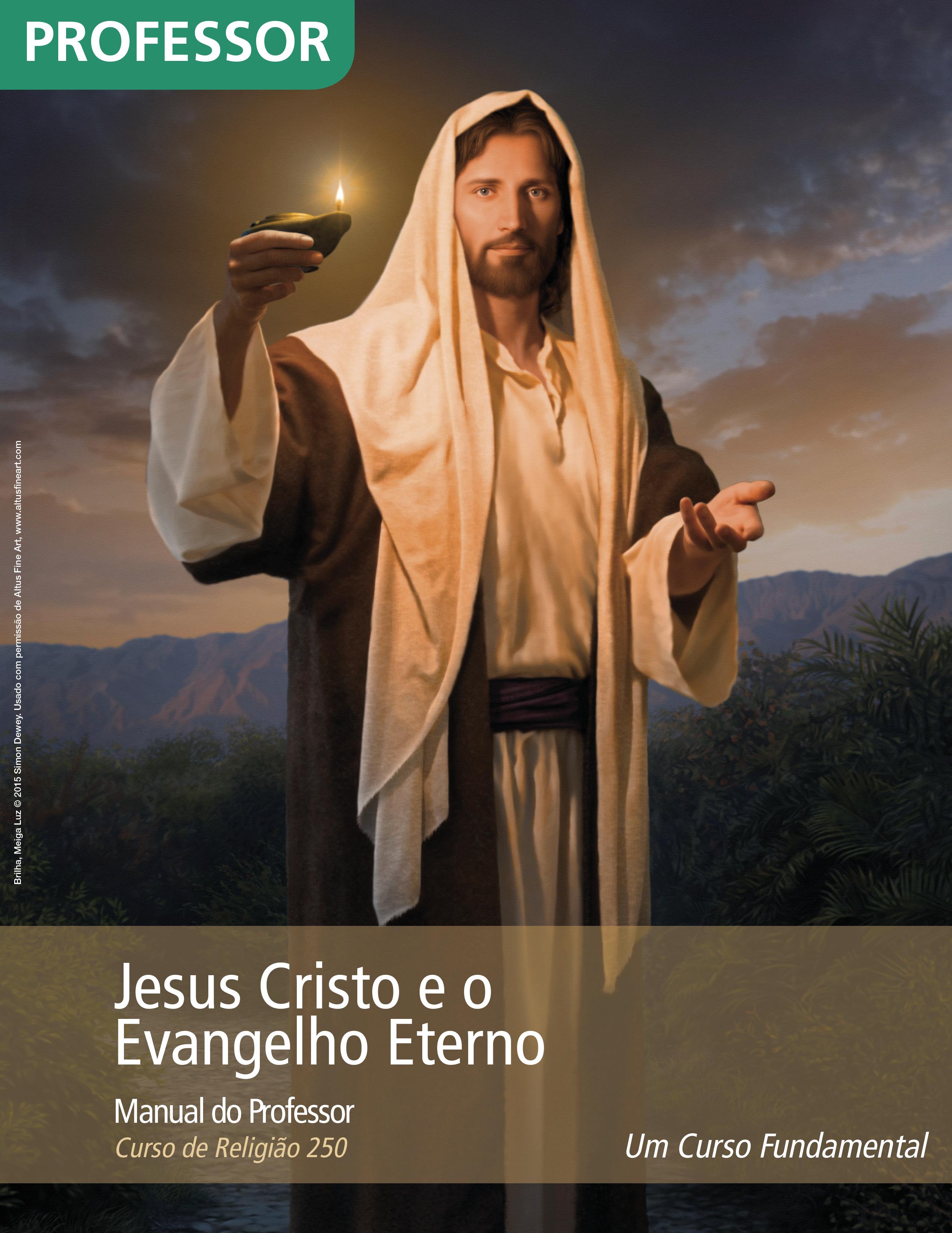 Jesus Cristo e o Evangelho Eterno — Manual do Professor (Rel 250)