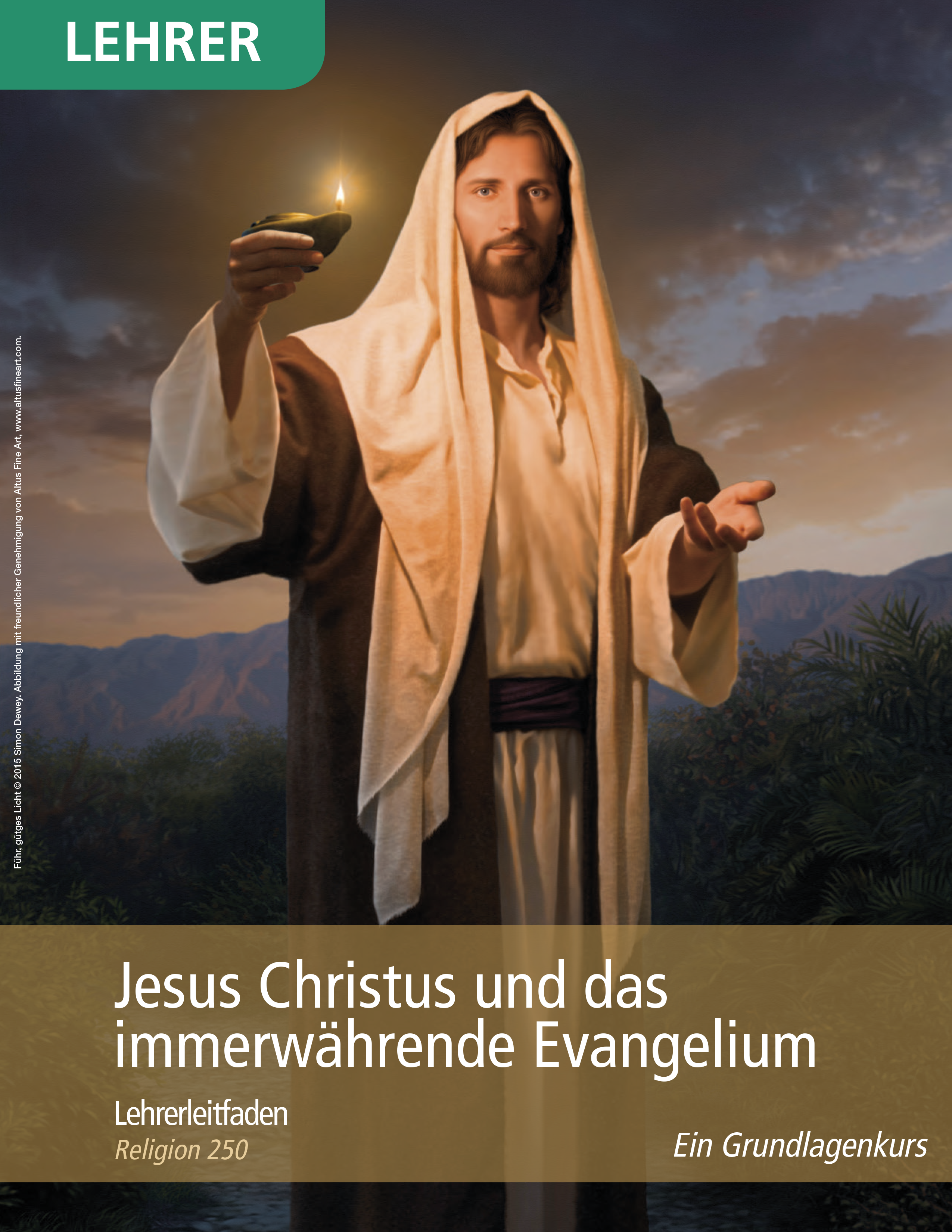 Jesus Christus und das immerwährende Evangelium– Leitfaden für den Lehrer (Religion 250)