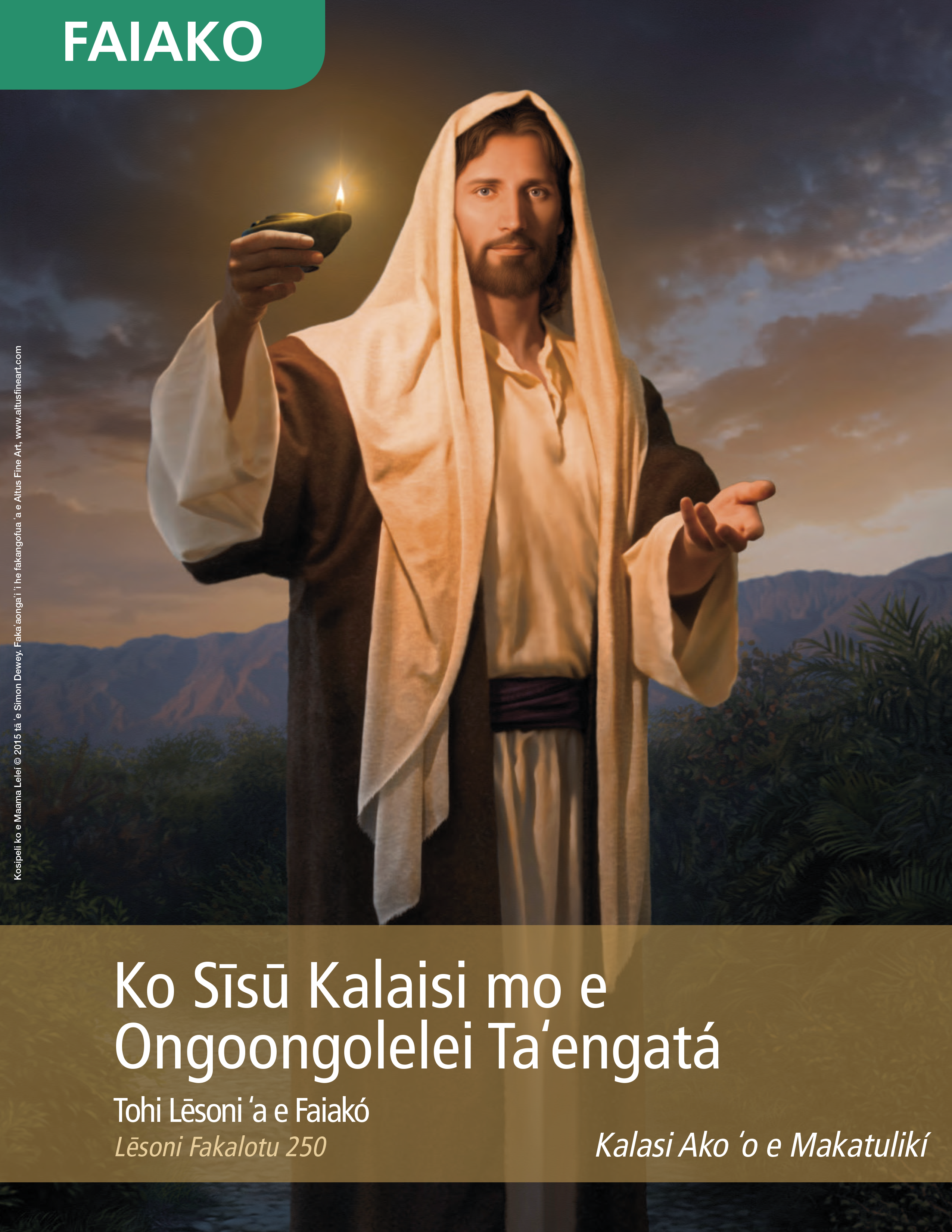 Ko Sīsū Kalaisi mo e Ongoongolelei Taʻengatá - Tohi Lēsoni ʻa e Faiakó (Lēsoni Fakalotu 250)