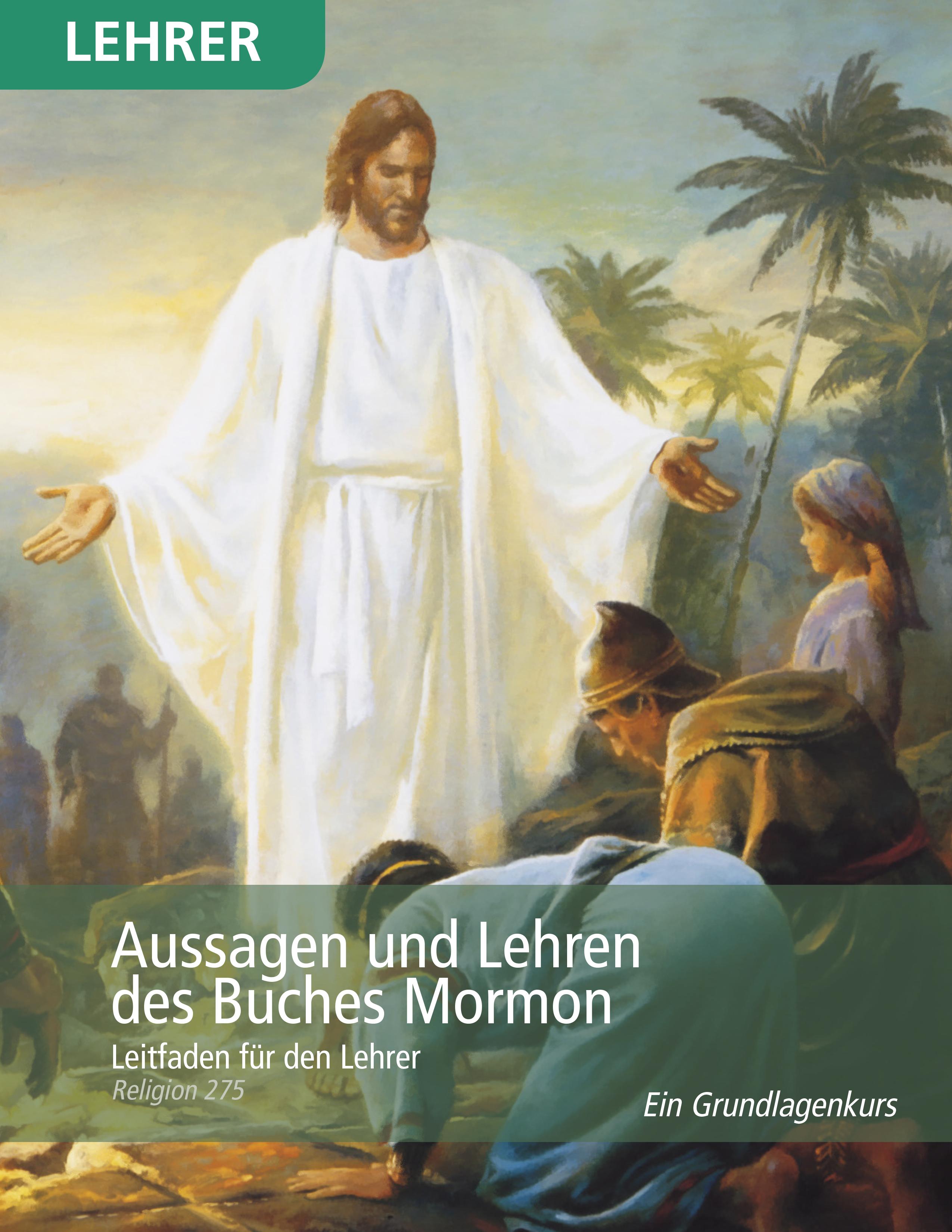 Aussagen und Lehren des Buches Mormon– Leitfaden für den Lehrer (Religion 275)