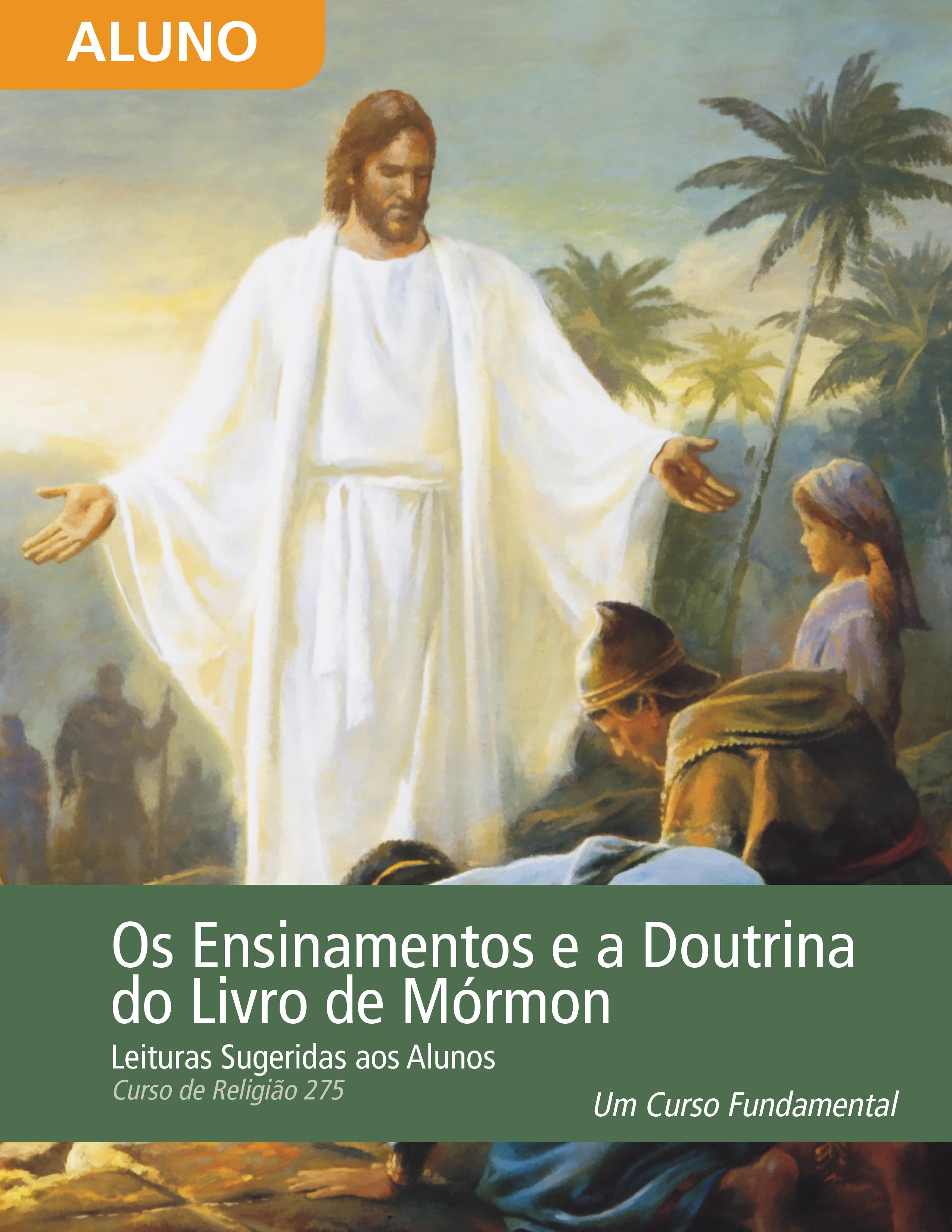 Os Ensinamentos e a Doutrina do Livro de Mórmon — Leituras para os Alunos (Rel 275)