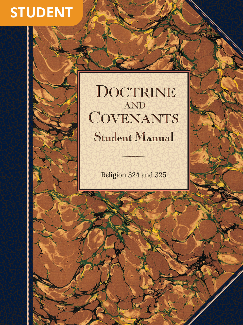 Doctrine and Covenants Student Manual (Rel 324–325)
