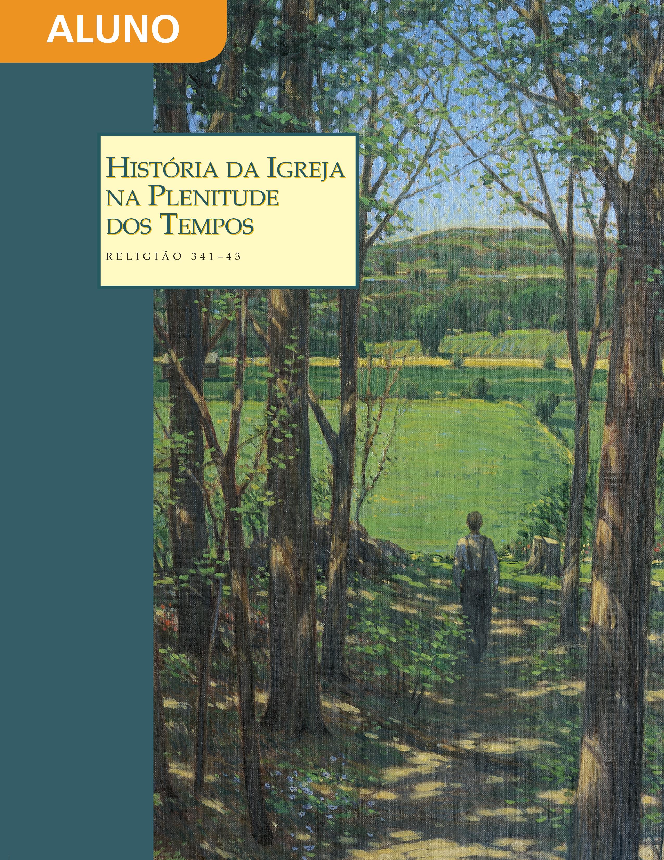 História da Igreja na Plenitude dos Tempos — Manual do Aluno (Rel 341–343)