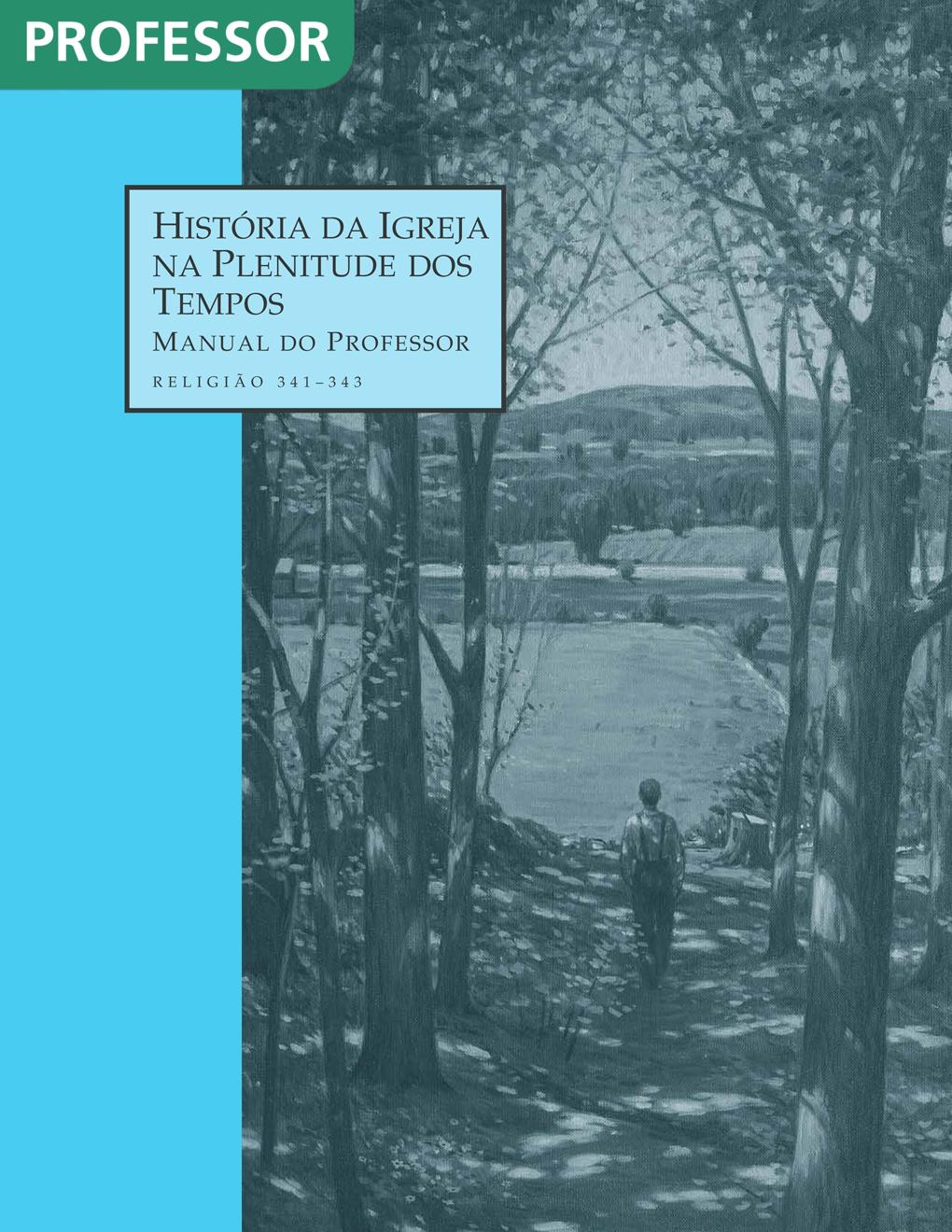 História da Igreja na Plenitude dos Tempos — Manual do Professor (Rel 341–343)